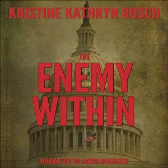 The Enemy Within - written by Kristine Kathryn Rusch, narrated by Jason Brenizer